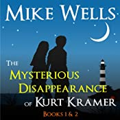 The Mysterious Disappearance of Kurt Kramer: Books 1 & 2 | [Mike Wells]