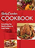 Betty Crocker Cookbook: Everything You Need to Know to Cook Today (0764576739) by Betty Crocker