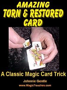 TORN & RESTORED CARD TRICK (Magic Card Tricks Book 7)
