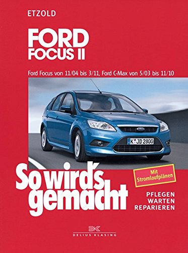 ford focus ii 11 04 3 11 ford c max 5 03 11 10 so wird 39 s gemacht band 141. Black Bedroom Furniture Sets. Home Design Ideas