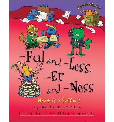 ful-and-less-er-and-ness-what-is-a-suffix-author-brian-p-cleary-apr-2014