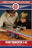 img - for Ford Trimotor 5-AT: A Build-It-Yourself Paper Cutout Model by Peter A. Zorn (1982-04-07) book / textbook / text book