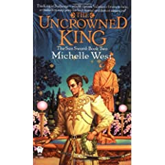 The Uncrowned King (The Sun Sword, Book 2) by Michelle West