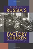 img - for Russia's Factory Children: State, Society, and Law, 1800-1917 (Pitt Russian East European) book / textbook / text book