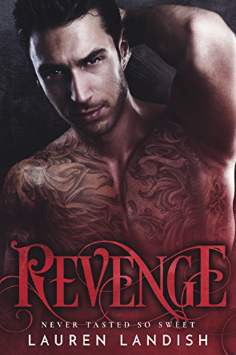 Revenge: An Alpha Billionaire Romance (Secrets & Lies Book 1)