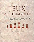 Jeux de l'humanité : 5000 ans d'histoire culturelle des jeux de société