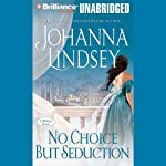No Choice But Seduction: A Malory Family Novel (       UNABRIDGED) by Johanna Lindsey Narrated by Laural Merlington