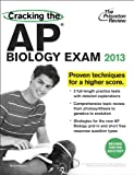 Cracking the AP Biology Exam, 2013 Edition (Revised) (College Test Preparation)