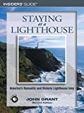 Staying at a Lighthouse: America's Romantic and Historic Lighthouse Inns
