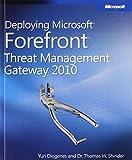 Yuri Diogenes Deploying Microsoft Forefront Threat Management Gateway 2010