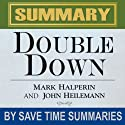 Double Down: Game Change 2012 by Mark Halperin & John Heilemann - Summary, Review & Analysis Audiobook by  SAVE TIME SUMMARIES Narrated by Michael Sears