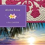 Aloha Rose | Lisa Carter