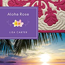 Aloha Rose Audiobook by Lisa Carter Narrated by Bethany Lind