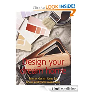 Design your dream home (52 Brilliant Ideas)