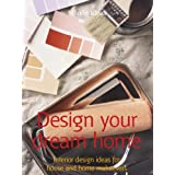 Design your dream home (52 Brilliant Ideas) ~ Infinite Ideas