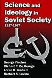 Science and Ideology in Soviet Society: 1917-1967
