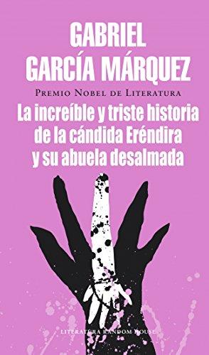 La Increíble Y Triste Historia De Cándida Eréndira Y De Su Abuela Desalmada