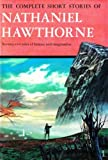 Complete Short Stories of Nathaniel Hawthorne (0385015607) by Nathaniel Hawthorne