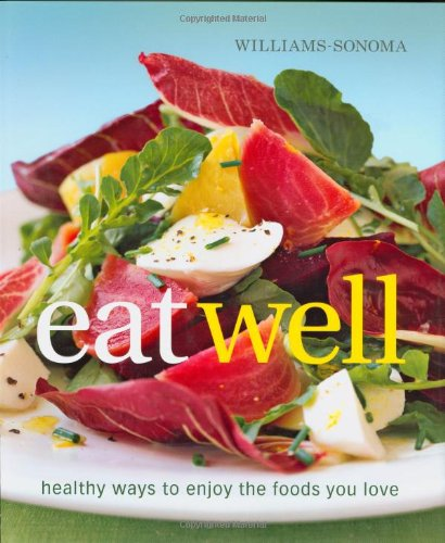 Williams-Sonoma Eat Well: New Ways To Enjoy Foods You Love front-59979