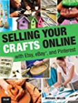 Selling Your Crafts Online: With Etsy...