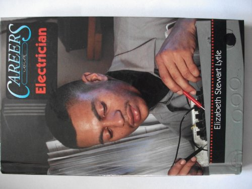 Exploring Careers As An Electrician (Career Resource Library)