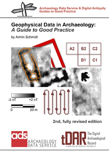 Geophysical Data in Archaeology: A Guide to Good Practice (Archaeology Data Service and Digital Antiquity)