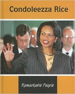 Condoleezza Rice (Remarkable People): Erinn Banting