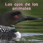 Los Ojos de los Animales [Animal Eyes] | Mary Holland