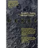 img - for [(Deke!: Us Manned Space from Mercury to the Shuttle )] [Author: Donald K. Slayton] [Feb-2007] book / textbook / text book