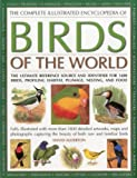 The Complete Illustrated Encyclopedia of Birds of the World: The ultimate reference source and identifier for 1600 birds, profiling habitat, plumage, nesting and food (0754821668) by Alderton, David