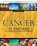 Cancer: 101 Solutions to a Preventable Epidemic (The Solutions Series)