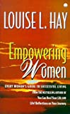 Empowering Women: Every Woman's Guide to Successful Living Louise Hay
