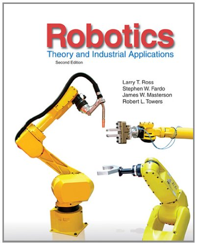 Robotics: Theory and Industrial Applications from Goodheart-Willcox