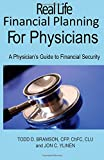img - for Real Life Financial Planning for Physicians: A Physician's Guide to Financial Security book / textbook / text book