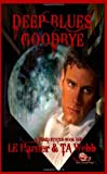 img - for Deep Blues Goodbye: Altered States (Volume 1) book / textbook / text book