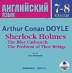 Angliyskiy yazyk. 7-8 klassy: Artur Konan Doyl' Sherlok Kholms | Artur Konan Doyl'