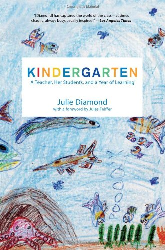 Kindergarten: A Teacher, Her Students, and a Year of...