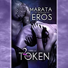 The Token 2 Audiobook by Marata Eros Narrated by Lacy Laurel