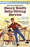 Henry Reed's Babysitting Service (Puffin Book) (0140341463) by Robertson, Keith