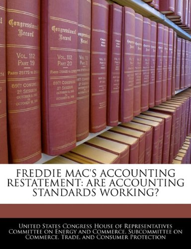 freddie-macs-accounting-restatement-are-accounting-standards-working