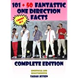 101 + 50 Fantastic One Direction Facts: Complete Edition (101 Fantastic One Direction Facts Book 6)
