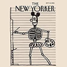 The New Yorker, September 15th 2014 (William Finnegan, John Lahr, David Remnick)  by William Finnegan, John Lahr, David Remnick Narrated by Dan Bernard, Christine Marshall