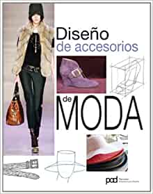 DISENO DE ACCESORIOS DE MODA (Spanish Edition): Parramon