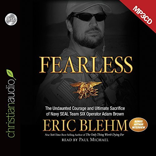 Fearless: The Undaunted Courage and Ultimate Sacrifice of Navy SEAL Team SIX Operator Adam Brown by Eric Blehm (2014-08-15)
