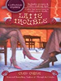img - for Latte Trouble (Coffeehouse Mysteries, No. 3) (A Coffeehouse Mystery) book / textbook / text book