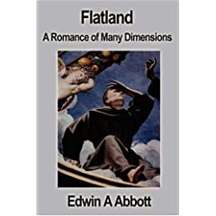 Flatland: A Romance of Many Dimensions by Edwin A Abbott