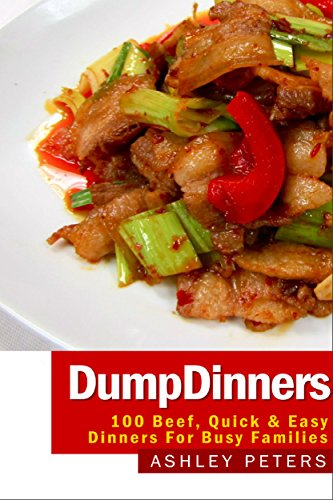 Dump Dinners: Pork, One Pot,  Quick &  Easy Dinners (One Pan, Make Ahead Meals, Freezer, Fast and Easy) by Sarah Peterson
