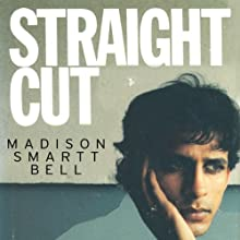 Straight Cut (       UNABRIDGED) by Madison Smartt Bell Narrated by Chris Ruen