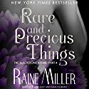 Rare and Precious Things: Blackstone Affair Volume 4 Audiobook by Raine Miller Narrated by Grace Grant, Shane East, India Baldwin