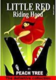 img - for LITTLE RED RIDING HOOD - The Definitive Collection: Ebook Edition (Fairy Tales Series 1) book / textbook / text book